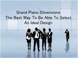 grand piano dimensions - the best way to be able to select a