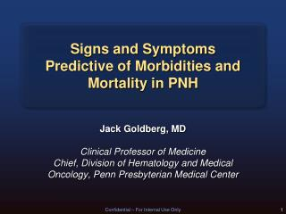 Signs and Symptoms  Predictive of Morbidities and Mortality in PNH