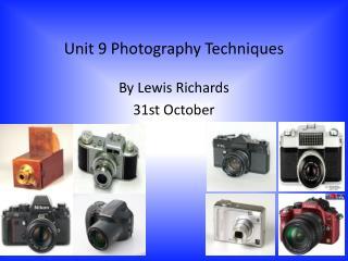 Unit 9 Photography Techniques