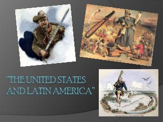 """The United States and Latin America"""