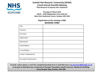 To book a place please e-mail the completed booking form to Gail Morrison at  g.morrison@dundee.ac.uk