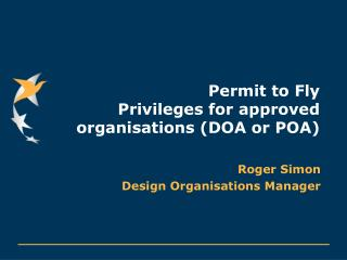 permit to fly privileges for approved organisations doa or poa