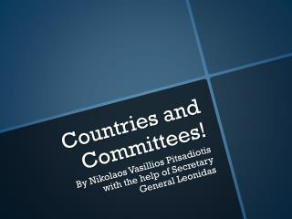 Countries and Committees!