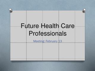 Future Health Care Professionals