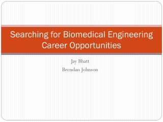 Searching for Biomedical Engineering Career Opportunities