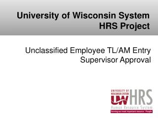 Unclassified Employee TL/AM Entry Supervisor Approval