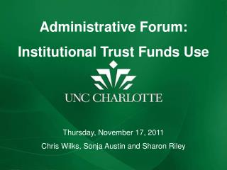Administrative Forum:   Institutional Trust Funds Use