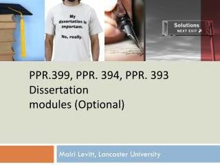 PPR.399, PPR. 394, PPR. 393  Dissertation modules (Optional)