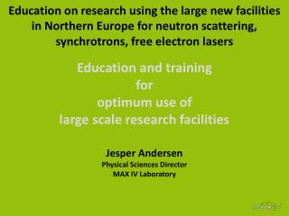 Education on research using the large new facilities in Northern Europe for neutron scattering, synchrotrons, free elec