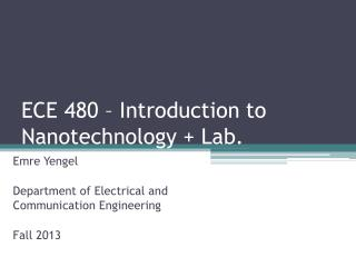 ECE 480 – Introduction to  Nanotechnology + Lab.
