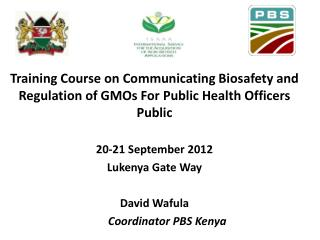 Training  Course on Communicating Biosafety and Regulation of GMOs For Public Health Officers Public  20-21 September 2