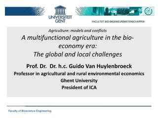 Agriculture :  models and conflicts A  multifunctional agriculture  in the bio- economy  era:  The  global and local ch
