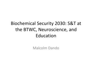 Biochemical Security 2030: S&T at the BTWC, Neuroscience, and Education