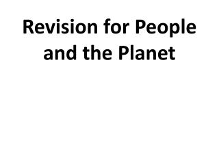 Revision for People and the Planet