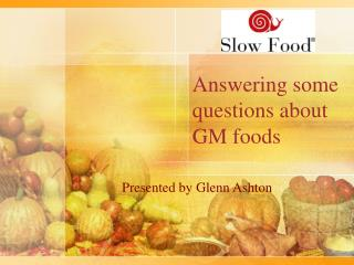 Answering some questions about GM foods