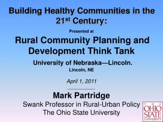 Building Healthy Communities in the 21 st  Century:  Presented at Rural Community Planning and Development Think Tank