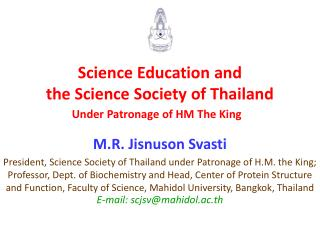 Science Education and  the Science Society of Thailand  Under Patronage of HM The King