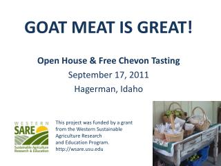 GOAT MEAT IS GREAT! Open  House & Free  Chevon  Tasting September 17, 2011 Hagerman, Idaho
