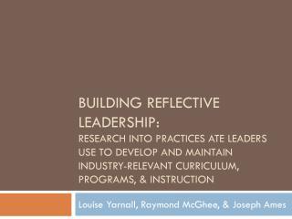 Louise Yarnall, Raymond McGhee, & Joseph Ames