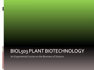 Biol503 Plant biotechnology