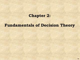 Chapter 2: Fundamentals of Decision Theory