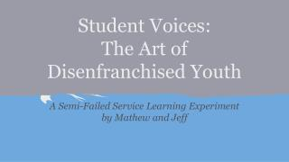 Student Voices: The Art of  Disenfranchised Youth