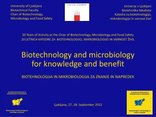 20 Years of Activity at the Chair of Biotechnology, Microbiology and Food Safety 20 LETNICA KATEDRE ZA  BIOTEHNOLOGIJO,