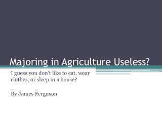 Majoring in Agriculture Useless?