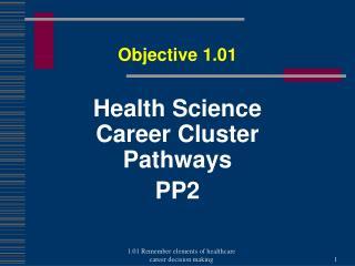 Health Science Career Cluster  Pathways PP2