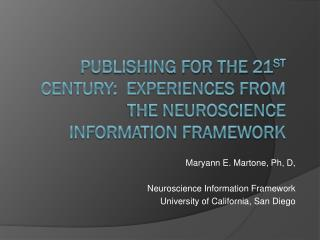 Publishing for the 21 st  Century:  Experiences from the  NEUROSCIENCE INFORMATION FRAMEWORK