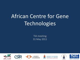 African Centre for Gene Technologies TIA meeting 31 May 2011