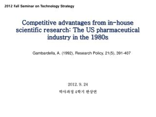 Competitive advantages from in-house scientific research: The US pharmaceutical industry in the 1980s