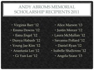 Andy  Abroms  Memorial Scholarship Recipients 2011