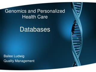 Genomics and Personalized Health Care Databases