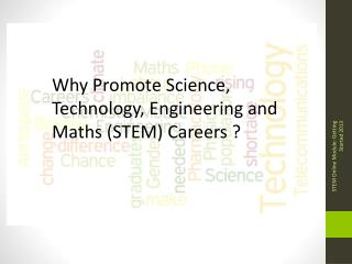 Why Promote Science, Technology, Engineering and Maths (STEM) Careers ?