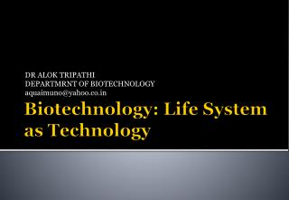 Biotechnology: Life System as Technology