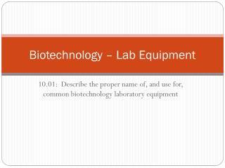 Biotechnology – Lab Equipment