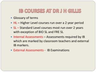 IB COURSES AT DR J H GILLIS