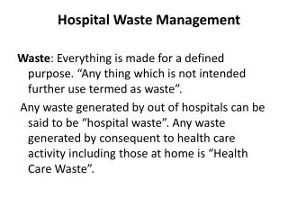 "Hospital Waste Management Waste : Everything is made for a defined purpose. ""Any thing which is not intended further"
