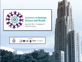 3 rd  Annual Institute on Systems Science and Health