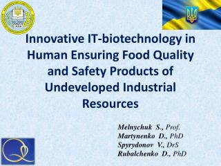 Innovative IT-biotechnology in Human  Ensuring Food Quality  and  Safety Products  of  Undeveloped Industrial Resources