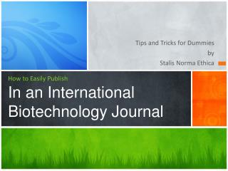 How to  Easily Publish In an  International Biotechnology  Journal