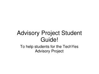Advisory Project Student Guide!