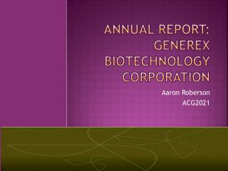 Annual report: Generex Biotechnology Corporation