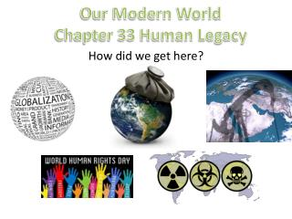 Our Modern World Chapter 33 Human Legacy