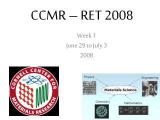 CCMR – RET 2008