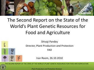 The Second Report on the State of the World's Plant Genetic Resources for Food and Agriculture