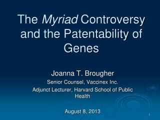 The  Myriad  Controversy and the Patentability  of Genes