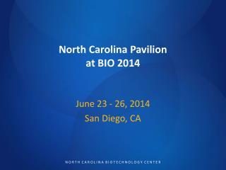 North Carolina Pavilion  at BIO 2014