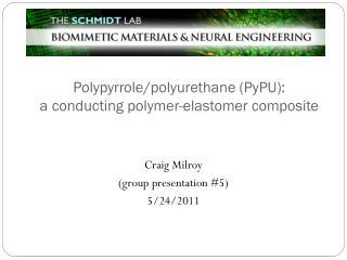 Polypyrrole /polyurethane ( PyPU ):  a conducting polymer- elastomer  composite